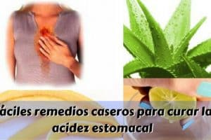 Fáciles remedios caseros para curar y aliviar la acidez estomacal